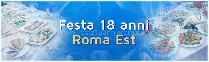 Festa 18 anni Roma Est