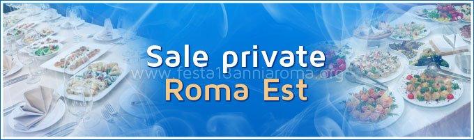Sale feste 18 anni Roma Est