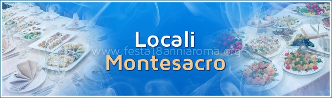 locali per feste in zona montesacro di roma