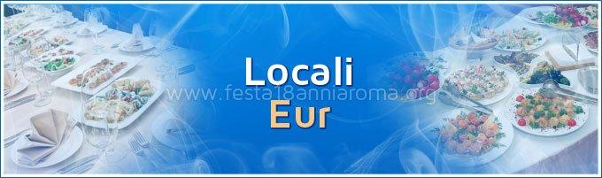 locali per feste in zona eur di roma