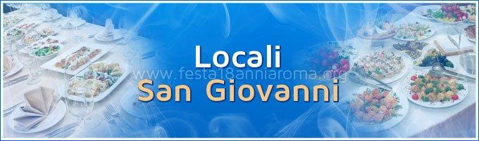 locali per feste in zona san giovanni di roma